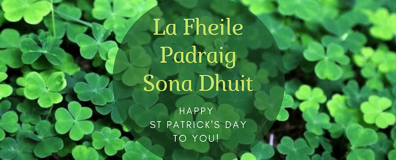 Happy St Patrick's Day to You in Irish