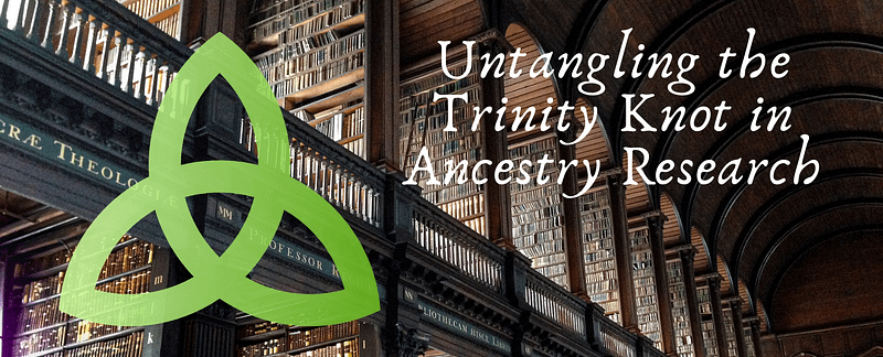 Untangling the Trinity Knot in Irish Ancestry Research