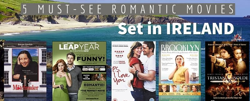 5 must-see romantic movies set in Ireland